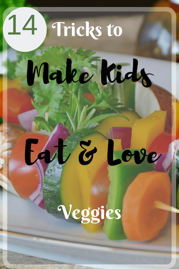 14 Tricks that will make your kids Eat vegetables