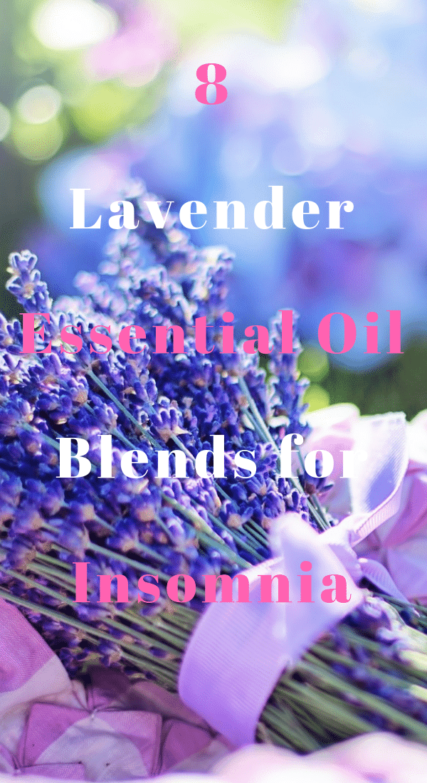 8 Lavender Essential Oil Blends for Insomnia Relief.